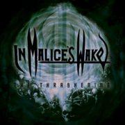 inmaliceswake_thethrashening